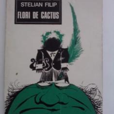 Flori de cactus(fabule) / Stelian Filip / ilustratii de Claudiu Tanasescu /C63P - Carte Fabule