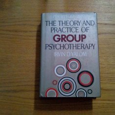 THE THEORY AND PRACTICE OF GROUP PSYCHOTHERAPY - Irvin D. Yalom - 1995, 602 p. - Carte Psihiatrie