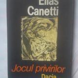 Beletristica - ELIAS CANETTI - JOCUL PRIVIRILOR