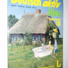 Manual Limba Germana - Deutsch Aktiv - Lehrbuch 1B, anii '90 - Curs Limba Germana