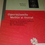 Istorie - Operatiunile Melita si Eterul Istoria Europei Libere prin documente de Securitate