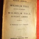 Carte veche - E.Coeurderoy - Wilhelm Tell ; Florian - Wilhelm Tell -sau Elvetia Libera, cca.1921 - Ed. Biblioteca Rev.Ideei