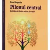 Pilonul central - echilibrul dintre minte si magie - Carte Hobby Paranormal
