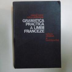 GRAMATICA PRACTICA A LIMBII FRANCEZE de MARCEL SARAS, MIHAI STEFANESCU, Bucuresti 1976