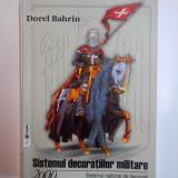 SISTEMUL DECORATIILOR MILITARE - 2000 , SISTEMUL NATIONAL DE DECORATII de DOREL BAHRIN , 2005