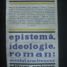 RADU TOMA - EPISTEMA, IDEOLOGIE, ROMAN SECOLUL XVIII FRANCEZ