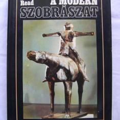 Sculptura moderna - Herbert Read - Albumul prezinta 339 sculpturi - Carte sculptura