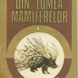 Dumitru Murariu - DIN LUMEA MAMIFERELOR VOL. 1, MAMIFERE TERESTRE - Carte Biologie