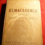 A.S.Macarenco - Opere Pedagogice Alese Vol II - Ed. Stat Pedagogie- Psihologie 1950 - Carte Psihologie