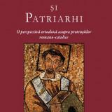 Michael Whelton - Papi si patriarhi. O perspectiva ortodoxa asupra pretentiilor romano-catolice - 24378 - Carti ortodoxe