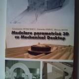 Carte software - Modelare parametrica 3D cu Mechanical Desktop - C. Stancescu, C. Parvu, M. Matei