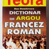 DICTIONAR DE ARGOU FRANCEZ - ROMAN, Dan Dumitrescu, 1998.  Absolut nou