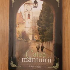 CALEA MANTUIRII- ELLEN WHITE - Carti bisericesti
