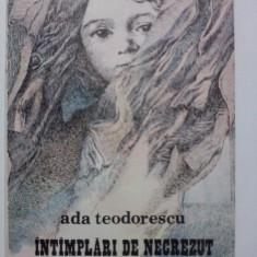 Carte de povesti - Intamplari de necrezut - Ada Teodorescu / R7P4S