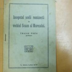 Carte veche - Inceputul scolii romanesti in vechiul scaun al Muresului Targu Mures 1927 T Popa