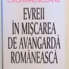 EVREII IN MISCAREA DE AVANGARDA ROMANEASCA de OVID S. CROHMALNICEANU, 2001 - Studiu literar