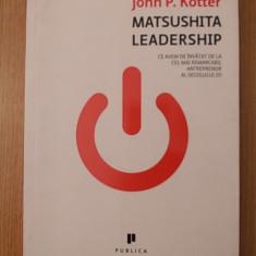 Carte afaceri - MATSUSHITA LEADERSHIP- JOHN KOTTER