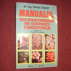 Dr. ing. Ioana Tudor - Manualul cultivatorului de ciuperci comestibile