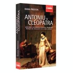 Carte Biologie - Antoniu și Cleopatra. Adevarul din spatele celei mai frumoase povesti de dragoste din lumea antica
