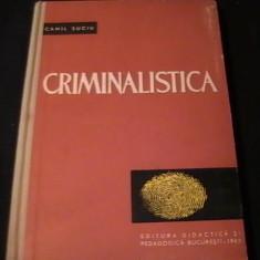 CRIMINALISTICA-CAMIL SUCIU-303 PGA 4- - Carte Criminologie