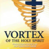 Vortex of the Holy Spirit: Finding Supernatural Love After Superstorm Sandy