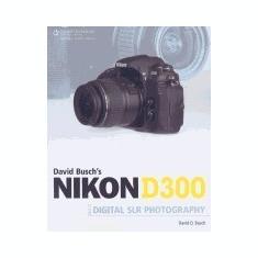 Nikon D300 Guide to Digital SLR Photography - Carte Literatura Engleza
