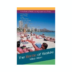 Carte Literatura Engleza - The Battle of Waikiki
