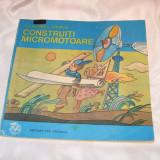 """Carte educativa - Cartea""""Construiti micromotoare""""-1980"""