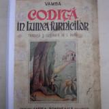 CODITA IN LUMEA FURNICILOR, 1944/ DEDICATIE /SEMNATURA