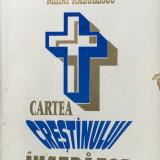 CARTEA CRESTINULUI INCEPATOR - Mihai Radulescu - Carti ortodoxe