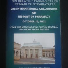 DIN RELATIILE FARMACISTILOR ROMANI CU STRAINATATEA 18 OCTOMBRIE 2002 - Carte Farmacologie