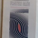 Beletristica - TITUS VIJEU (VAJEU) - FRATELE GRAU (1990) [defect de legare]