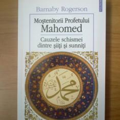 Mostenitorii Profetului - cauzele schismei dintre siiti si sunniti-B.Rogerson - Carti Islamism