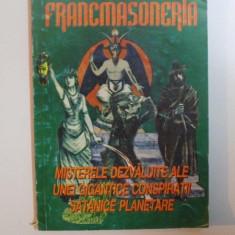 FRANCMASONERIA, MISTERELE DEZVALUITE ALE UNEI GIGANTICE CONSPIRATII STANICE PLANETARE de GREGORIAN BIVOLARU, 1996 - Carte Hobby Ezoterism