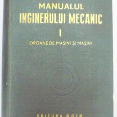 Carti Mecanica - MANUALUL INGINERULUI MECANIC, VOL I : ORGANE DE MASINI SI MASINI, 1949