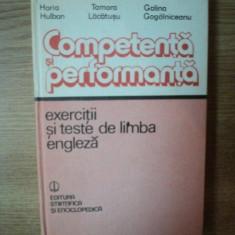 COMPETENTA SI PERFORMANTA . EXERCITII SI TESTE DE LIMBA ENGLEZA de H. HULBAN, T. LACATUSU, G. GOGALNICEANU, 1983