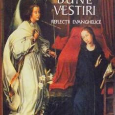 BUNE VESTIRI, REFLECTII EVANGHELICE de TERTULIAN LANGA, 2003 - Carti Crestinism