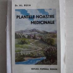 PLANTELE NOASTRE MEDICINALE, 1944 - DR.AL.BUIA