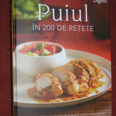Puiul in 200 de Retete - Reader's Digest - Carte Retete culinare internationale