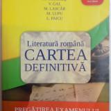 LITERATURA ROMANA, CARTEA DEFINITIVA, PREGATIREA EXAMENULUI DE BACALAUREAT de M. H. COLUMBAN....L. PAICU, 2011 - Carte Sociologie