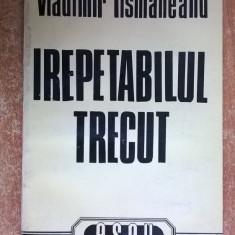 Vladimir Tismaneanu - Irepetabilul trecut