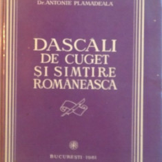 DASCALI DE CUGET SI SIMTIRE ROMANEASCA de ANTONIE PLAMADEALA, 1981 DEDICATIE * - Carti Crestinism