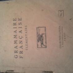 GRAMMAIRE FRANCAISE DE N SERBAN, INTERBELICA, 158 PAG
