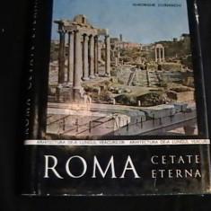 ROMA- CETATEA ETERNA-GH. CURINSCHI-ARHITECTURA DE-A LUNGUL TIMPULUI-185PG- - Carte Arhitectura