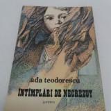 ÎNTÎMPLĂRI DE NECREZUT/ ADA TEODORESCU/ ILUSTRAȚII DRAGOȘ PĂTRAȘCU/ 1986