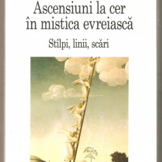 Moshe Idel - Ascensiuni la cer in mistica evreiasca - Carti Iudaism