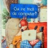 Cui i-e frica de computer