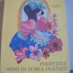 Carte de povesti - Lewis Carroll -PERIPETIILE ALISEI IN LUMEA OGLINZII /Ilustratii Petre Vulcanescu
