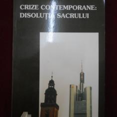 Christian Tamas - Crize contemporane: Disolutia sacrului - 342704 - Carte Management