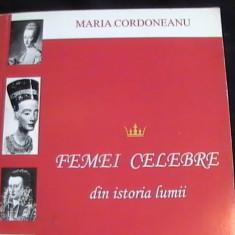 FEMEI CELEBRE IN ISTORIA LUMII-MARIA CORDONEANU-265 PG- - Enciclopedie